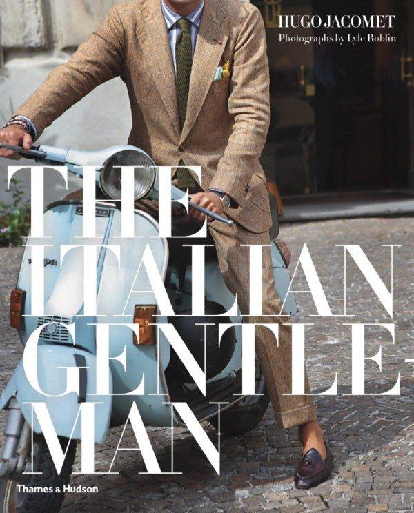 """""""The Italian Gentleman"""" la oda al estilo italiano"""